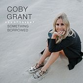 Something Borrowed by Coby Grant