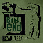 Bitters End by Bryan Ferry