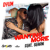 Wanting More by Dyum