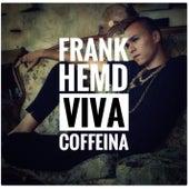 Viva Coffeina von Frank Hemd