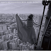 Shibuya-kei Songbook By Miss Maki Nomiya by Maki Nomiya