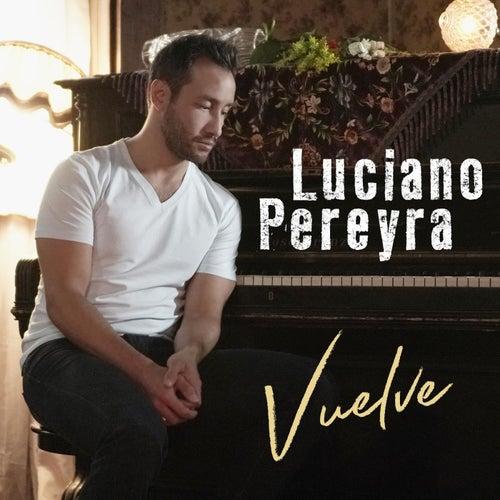 Vuelve de Luciano Pereyra