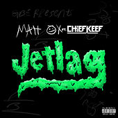 Jetlag (feat. Chief Keef) by Matt Ox