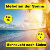 Top 30: Melodien der Sonne - Sehnsucht nach Süden, Vol. 3 de Various Artists