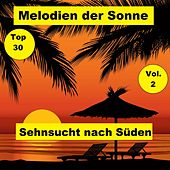 Top 30: Melodien der Sonne - Sehnsucht nach Süden, Vol. 2 van Various Artists