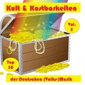 Top 30: Kult & Kostbarkeiten der Deutschen (Volks-)Musik, Vol. 5 by Various Artists
