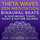 Theta Waves Zen Meditation: Binaural Beats & Isochronic Tones Music & Nature Sounds de Binaural Beats