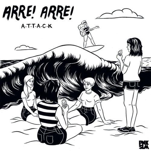A.T.T.A.C.K by Arre! Arre!