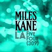 LA Five Four (309) by Miles Kane