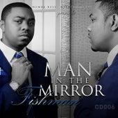 Man in the Mirror de Fishman