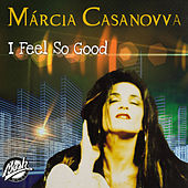 I Feel so Good de Márcia Casanovva