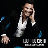 Quero Que Valorize de Eduardo Costa