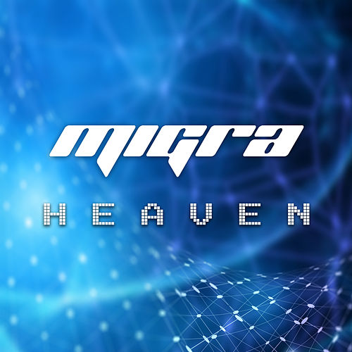 Heaven by La Migra