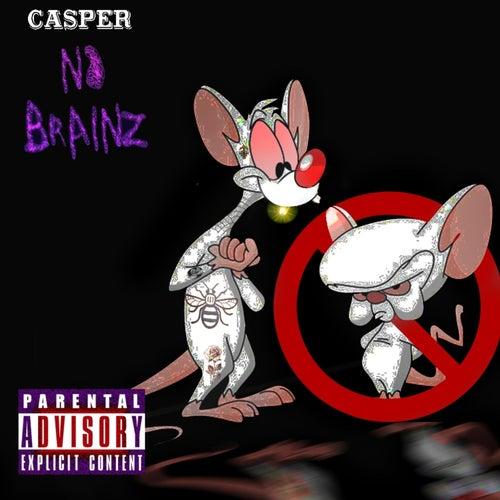 No Brainz von Casper