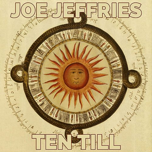 Ten Till by Joe Jeffries