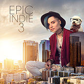 Epic Indie 3 by Various Artists