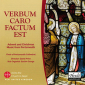 Verbum caro factum est (Advent and Christmas Music from Portsmouth) by Various Artists