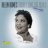 Today I Sing the Blues (1944 - 1955) by Helen Humes