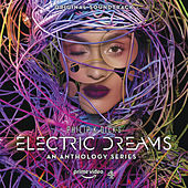 Philip K. Dick's Electric Dreams (Original Soundtrack) by Various Artists