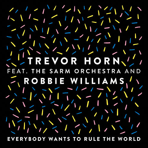 Everybody Wants to Rule the World (feat. The Sarm Orchestra and Robbie Williams) (Edit) von Trevor Horn