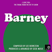 Barney And Friends - I Love You - Main Theme by Geek Music