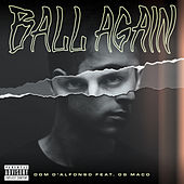 Ball Again by Dom D'alfonso