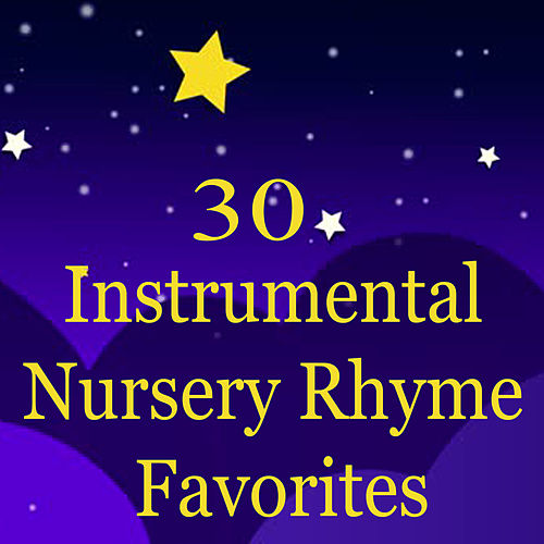 30 Instrumental Nursery Rhyme Favorites by The O'Neill Brothers Group