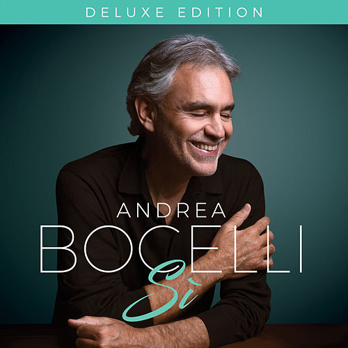 Sì (Deluxe) by Andrea Bocelli