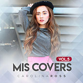 Mis Covers, Vol. 5 de Carolina Ross