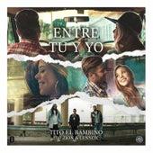 Entre Tu y Yo by Tito