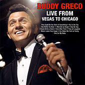 Buddy Greco Live From Vegas to Chicago by Buddy Greco