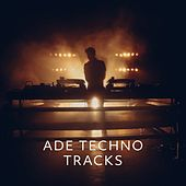 Ade Techno Tracks by Various Artists