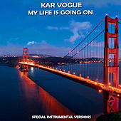My Life Is Going On (Special Instrumental Versions [Tribute To Cecilia Krull]) by Kar Vogue