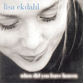When Did You Leave Heaven von Lisa Ekdahl