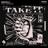 Take It (Remixes) de Dom Dolla
