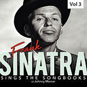 Sings the Songbooks - Frank Sinatra, Vol. 3 by Frank Sinatra