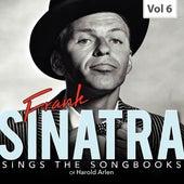 Frank Sinatra Sings the Songbooks, Vol. 6 von Frank Sinatra