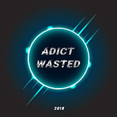 Wasted - Original Mix de ADICT