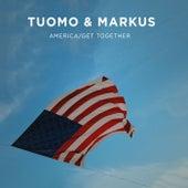 America / Get Together de Tuomo & Markus