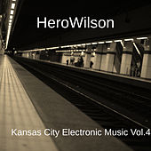 Kansas City Electronic Music Vol.4 by HeroWilson