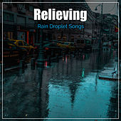 #19 Relieving Rain Droplet Songs by Sounds of Rain