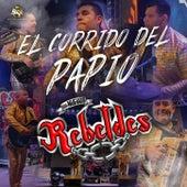 El Corrido Del Papio by Los Nuevos Rebeldes