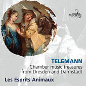 Telemann: Chamber Music Treasures from Dresden and Darmstadt de Les Esprits Animaux