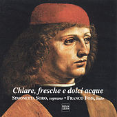Petrarca: Chiare, fresche e dolci acque (Petrarchan Lyricism and Music - 16th Century) by Various Artists