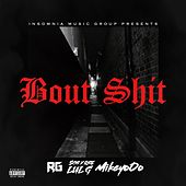 Bout Shit (feat. Mikey Ooo & Lul G) von R G