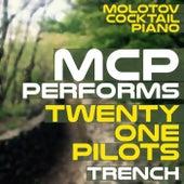 MCP Performs Twenty One Pilots: Trench von Molotov Cocktail Piano