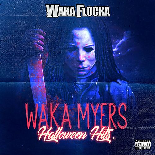 Waka Myers [Halloween Hits] by Waka Flocka Flame