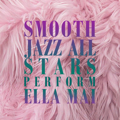 Smooth Jazz All Stars Perform Ella Mai by Smooth Jazz Allstars
