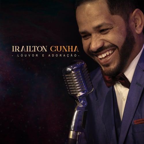 Louvor e Adoração de Irailton Cunha