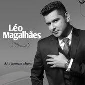 Aí o Homem Chora von Léo Magalhães